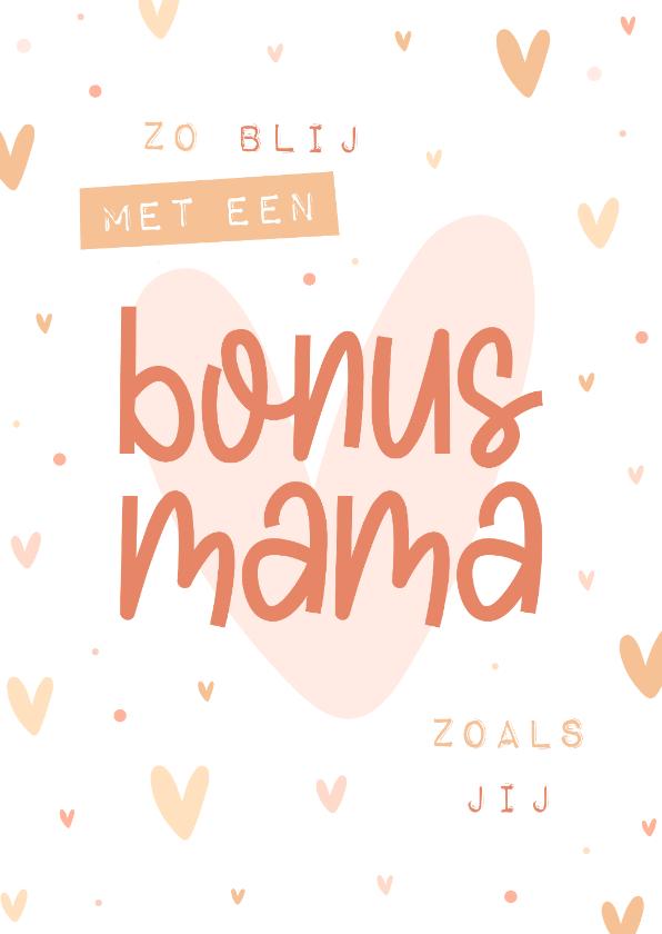 Moederdag kaarten - Moederdagkaart zo blij met een bonusmama zoals jij hartjes
