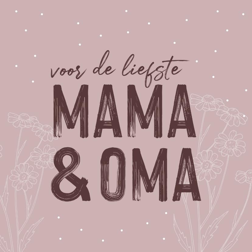 Moederdag kaarten - Moerdagkaart - voor de liefste mama en oma