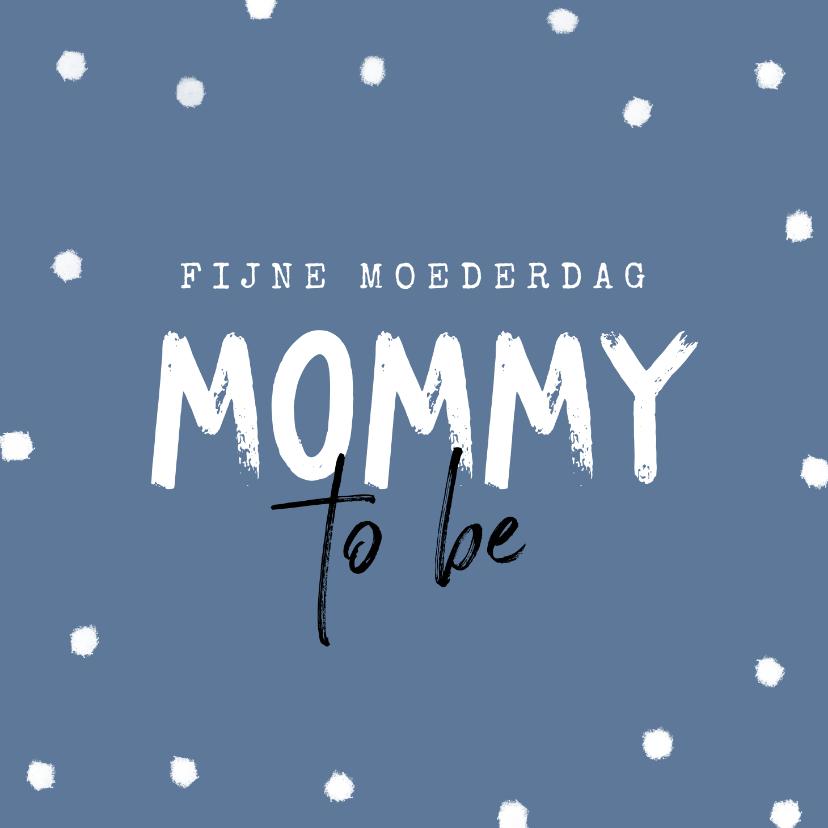 Moederdag kaarten - Mommy to be moederdag zwanger baby