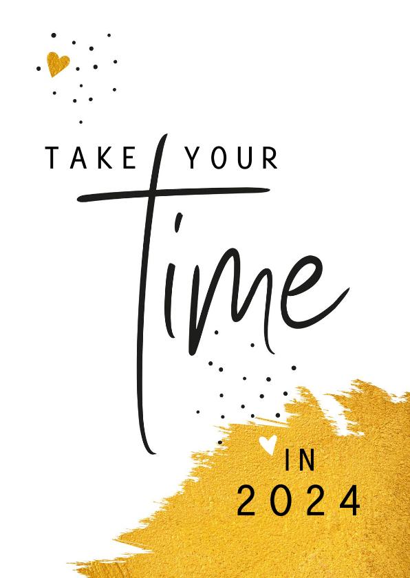 Nieuwjaarskaarten - Nieuwjaar Take your time