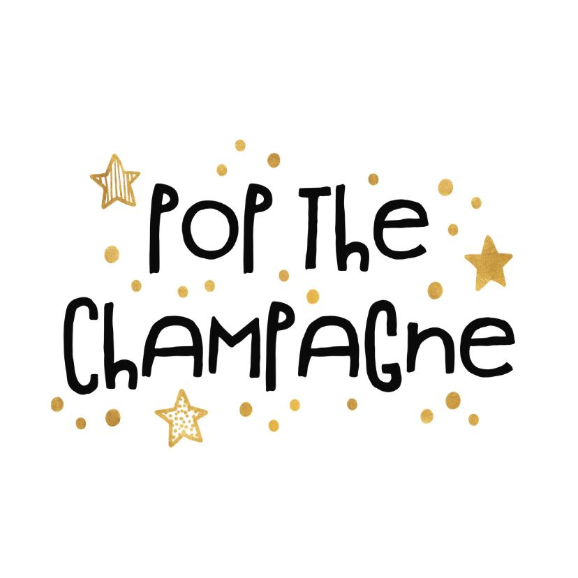 Nieuwjaarskaarten - Nieuwjaarsborrel uitnodiging 'pop the champagne' goudlook