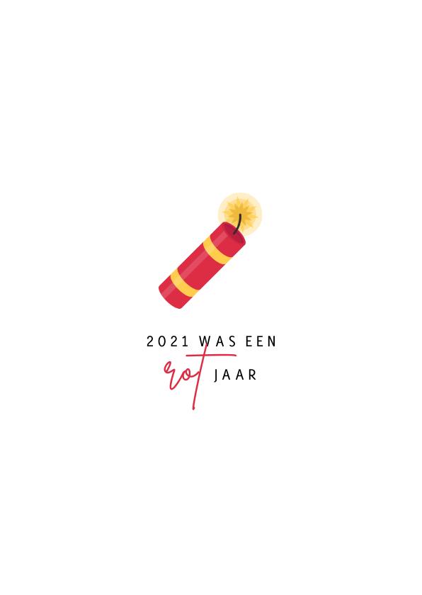 Nieuwjaarskaarten - Nieuwjaarskaart 2021 was een rot jaar