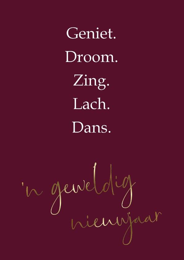 Nieuwjaarskaarten - Nieuwjaarskaart Geniet. Droom. Zing. Lach. Dans.