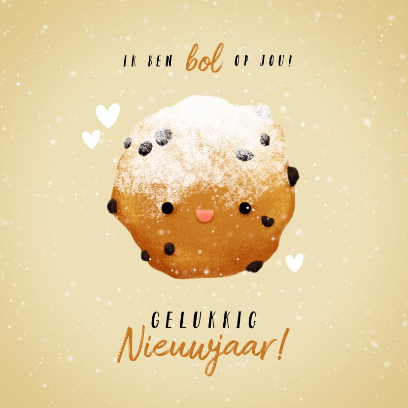 Nieuwjaarskaarten - Nieuwjaarskaart 'ik ben bol op jou' met lieve oliebol