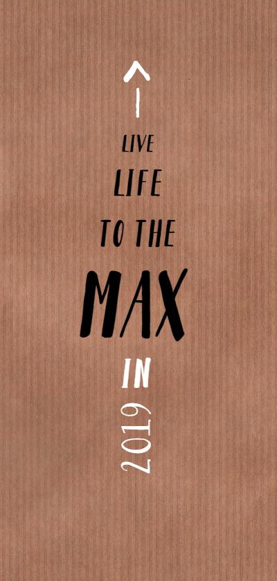 Nieuwjaarskaarten - Nieuwjaarskaart live life to the max