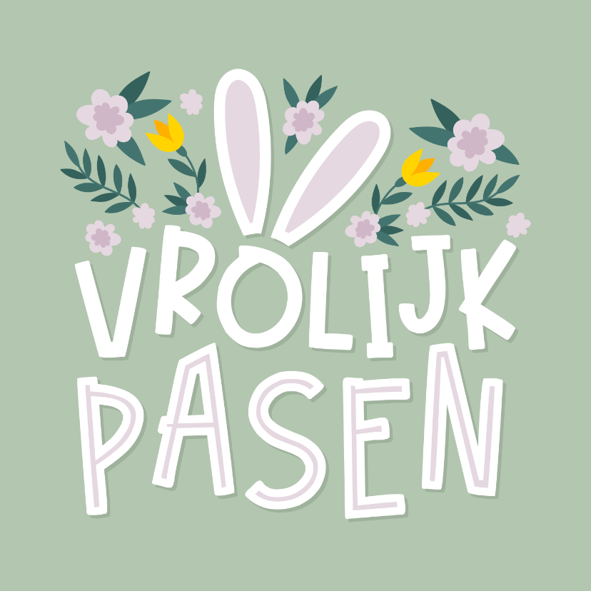 Paaskaarten - Paaskaart vrolijk pasen met oortjes en bloemen