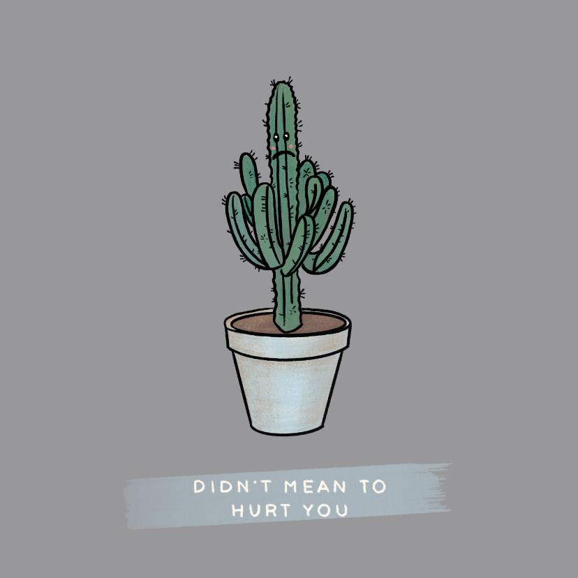 Sorry kaarten - Grappige sorry kaart met verdrietige cactus in pot