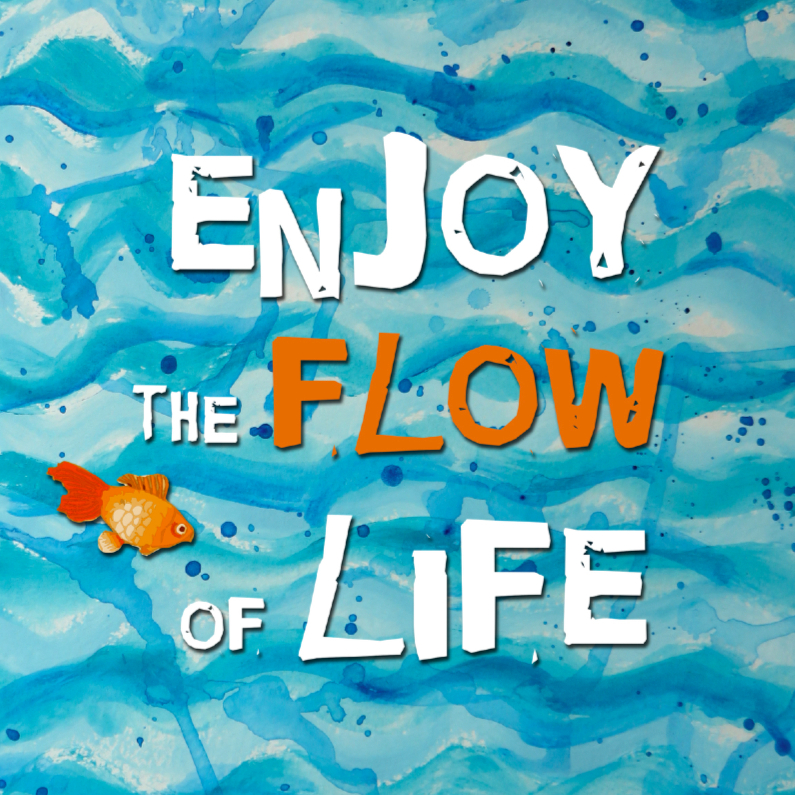 Spreukenkaarten - Enjoy the Flow of Life