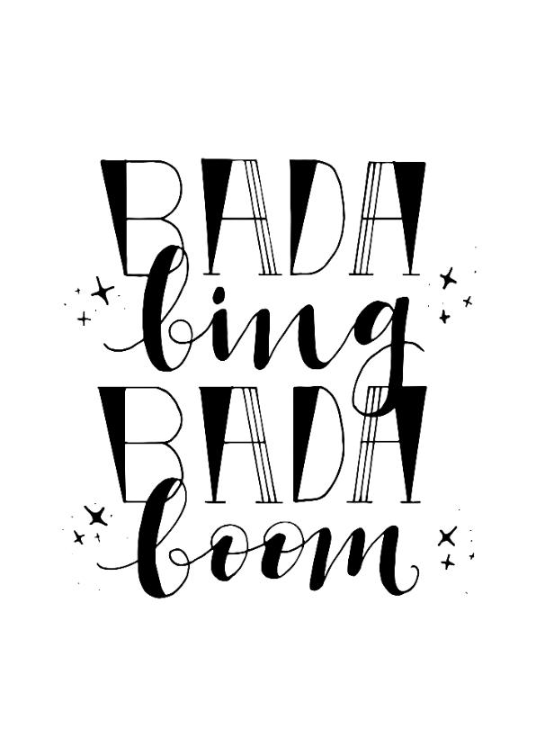 Spreukenkaarten - Spreuk, Bada Bing Bada Boom!