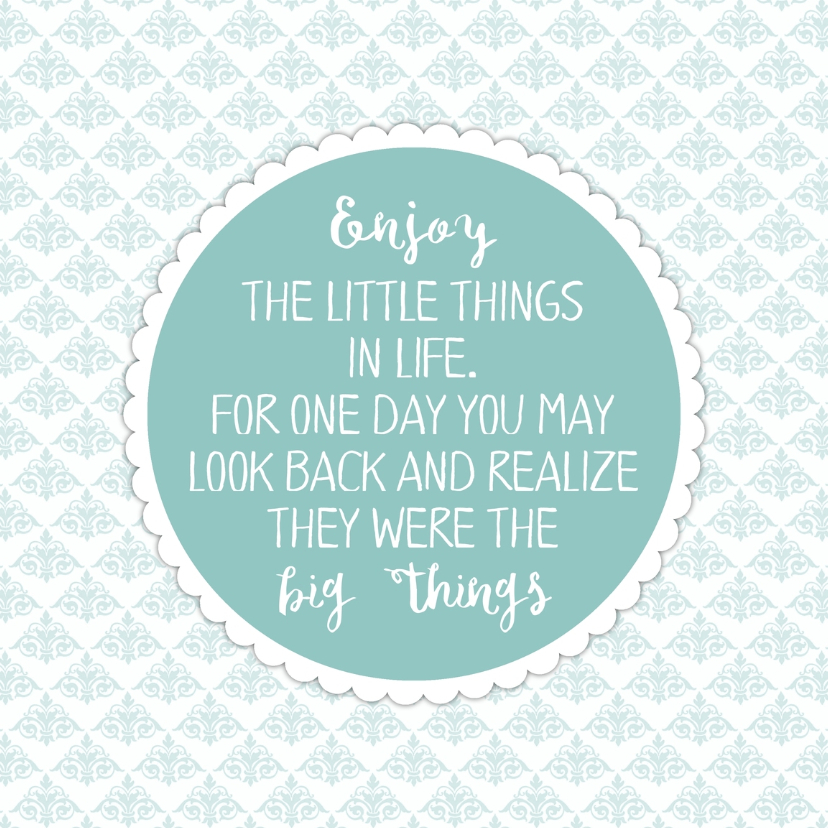 "Spreukenkaarten - Spreuk  ""enjoy little things"" WW"