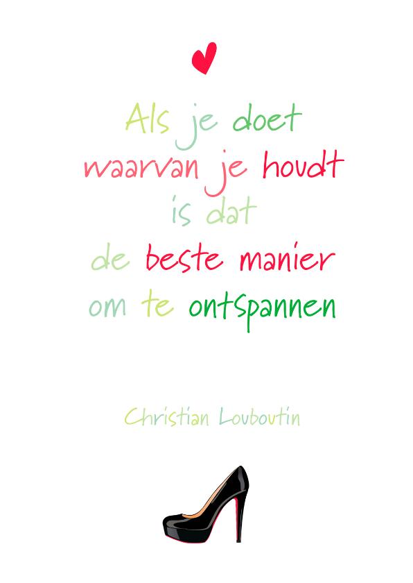 Spreukenkaarten - Spreuk Louboutin Ontspan