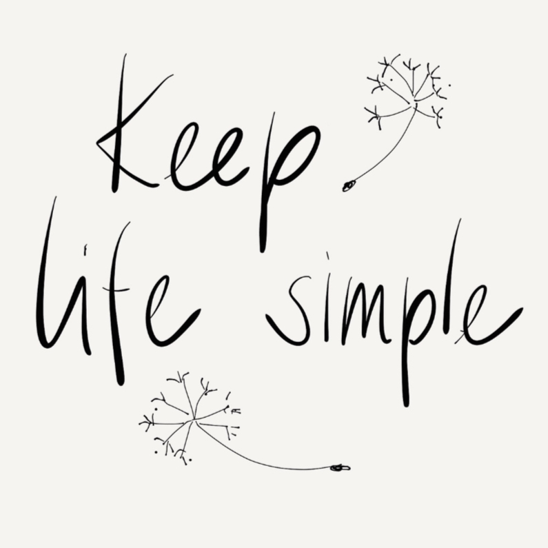 Spreukenkaarten - Spreukenkaart - Keep life simple