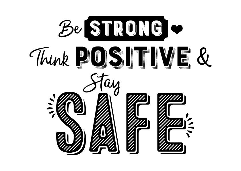 Sterkte kaarten - Kaart be strong think positive & stay safe