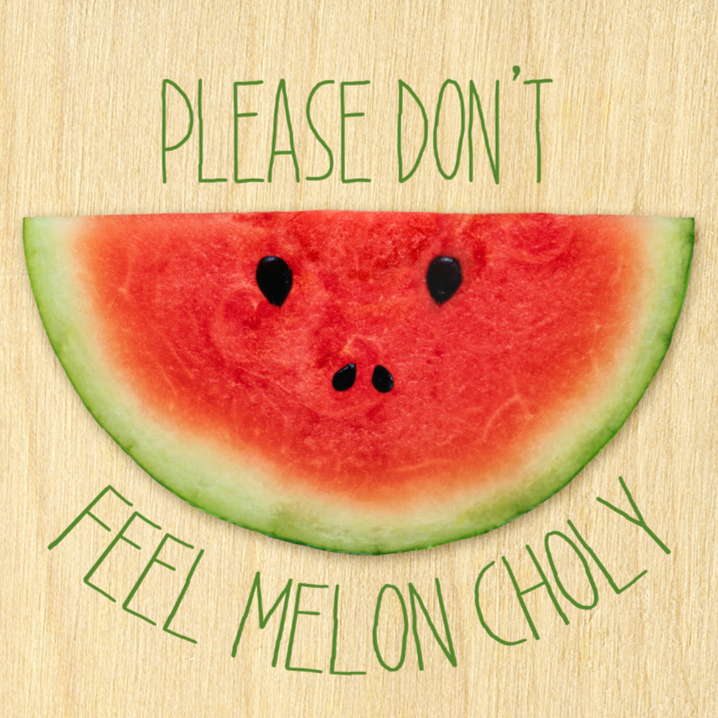 Sterkte kaarten - Please dont feel meloncholy