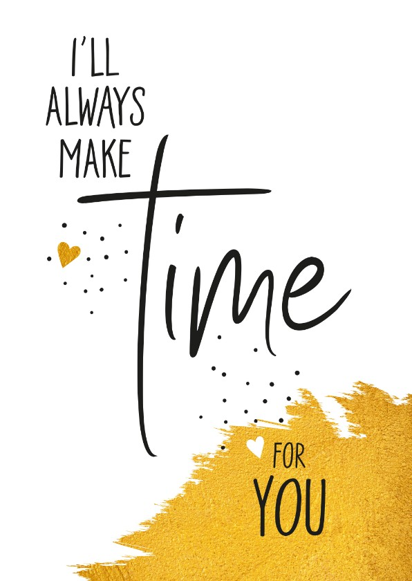Sterkte kaarten - Sterkte I'll always make time for you