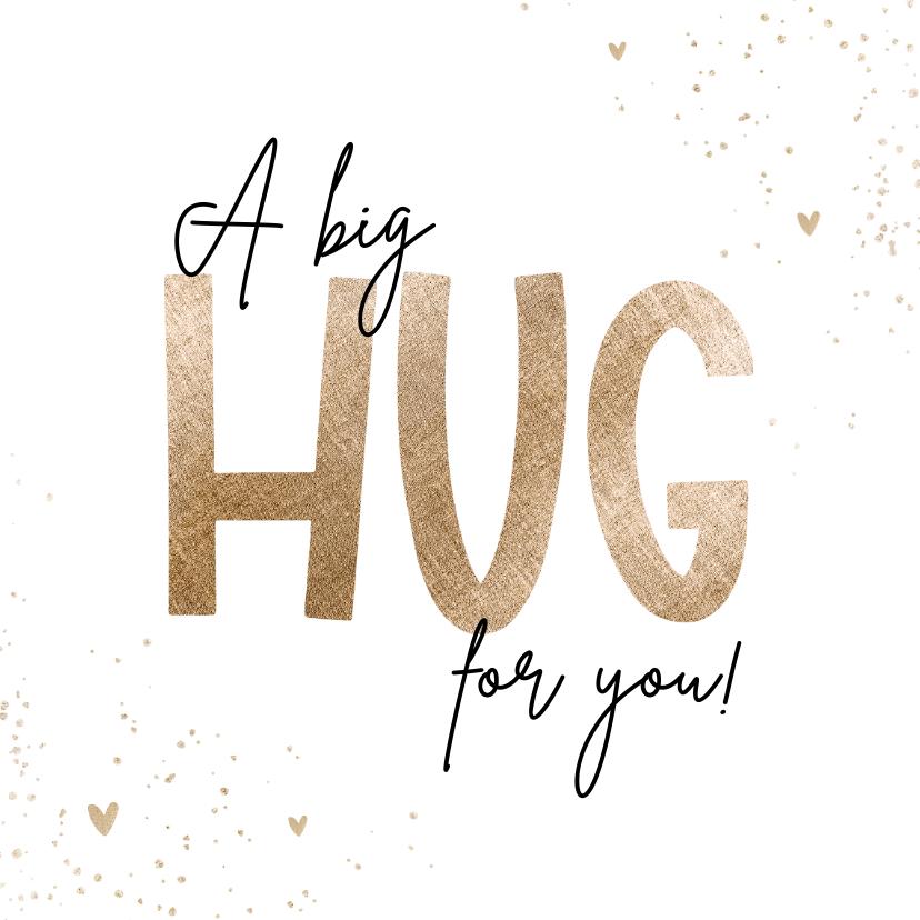Sterkte kaarten - Sterkte kaart big hug dikke knuffel goud hartjes