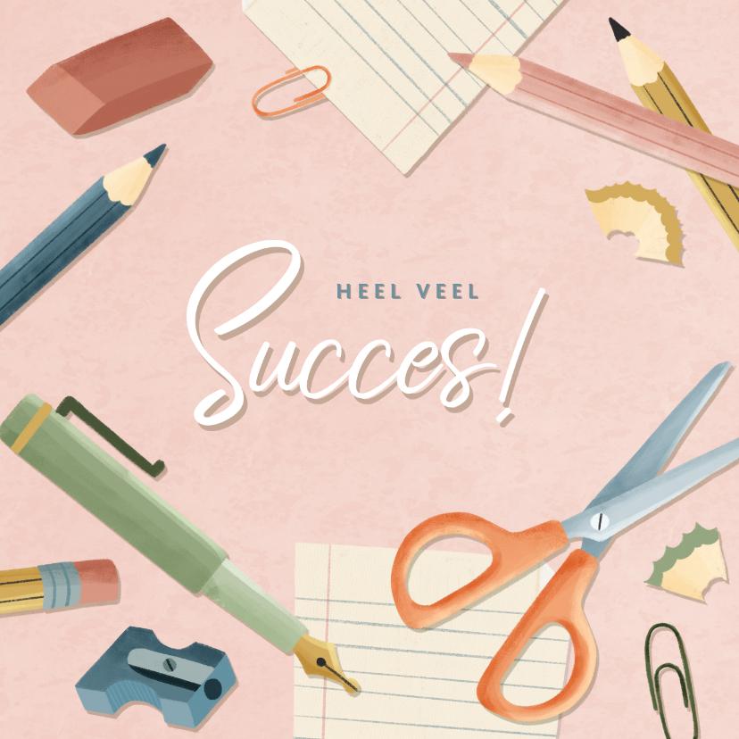 Succes kaarten - Succeskaart eerste schooldag met potloden, papier en pennen