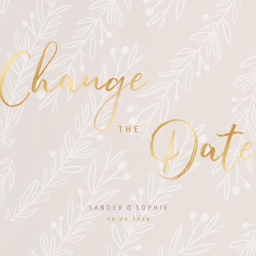 Trouwkaarten - Stijlvolle Change the Date goudlook tekst naturel takjes