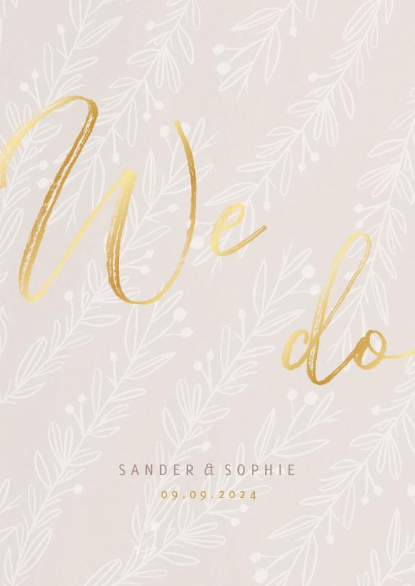 Trouwkaarten - Stijlvolle trouwkaart We Do goudlook tekst naturel takjes