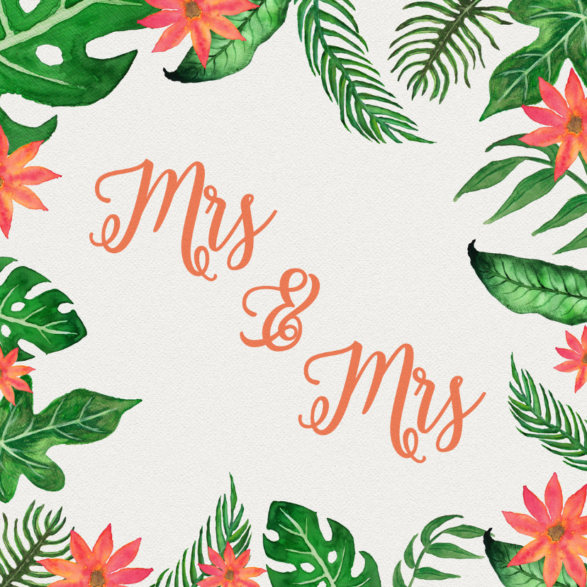 Trouwkaarten - Tropical Mrs Mrs - DH