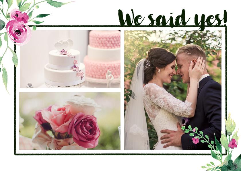 Trouwkaarten - We said yes! Trouwkaart Stijlvol wit met bloemen