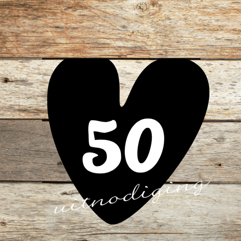 Uitnodigingen - 50 jaar feest- uitnodiging met hout