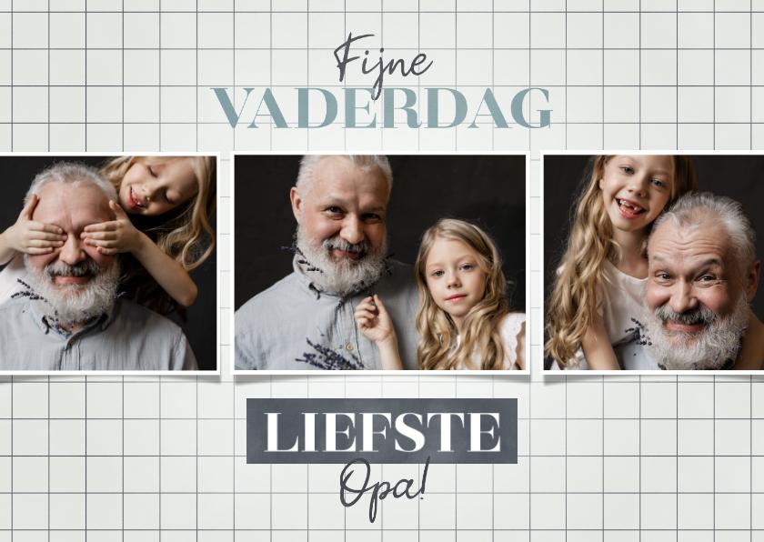 Vaderdag kaarten - Fotocollage kaart Fijne Vaderdag liefste opa foto's