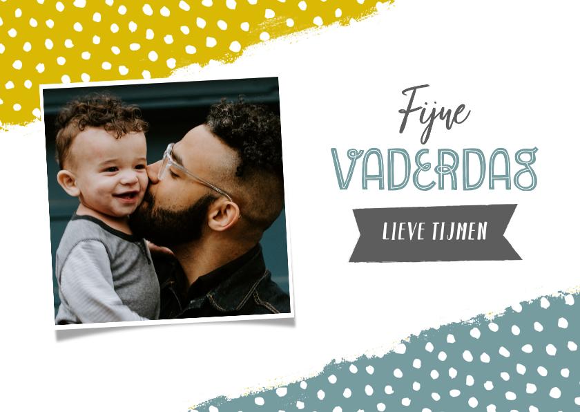 Vaderdag kaarten - Hippe vaderdagkaart met verf, stipjes, typografie en naam