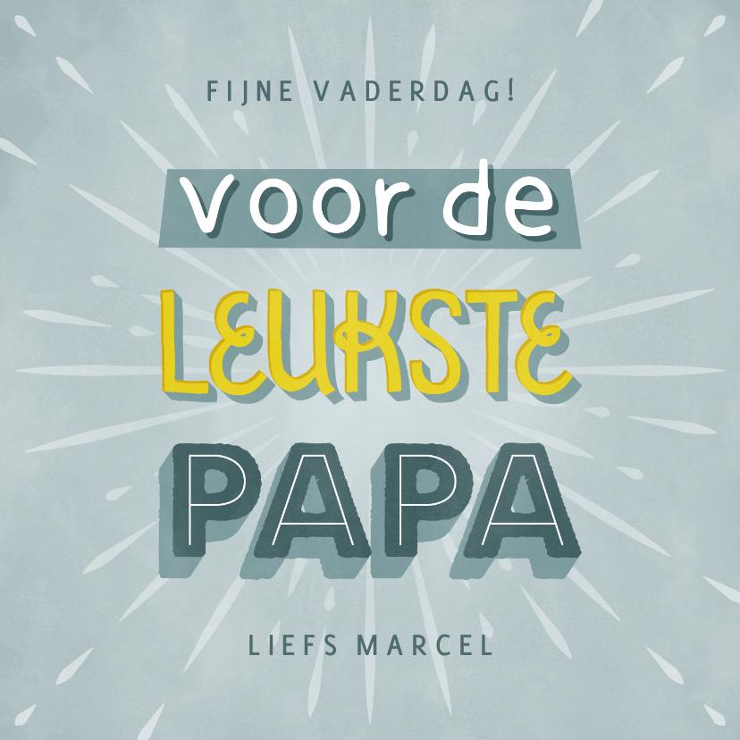 """Vaderdag kaarten - Leuke typografische vaderdag kaart """"voor de leukste papa"""""""