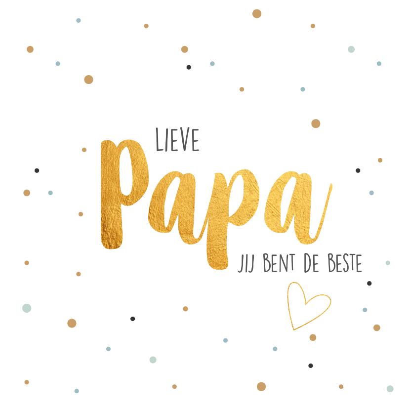 Vaderdag kaarten - Lieve papa je bent de beste-gold