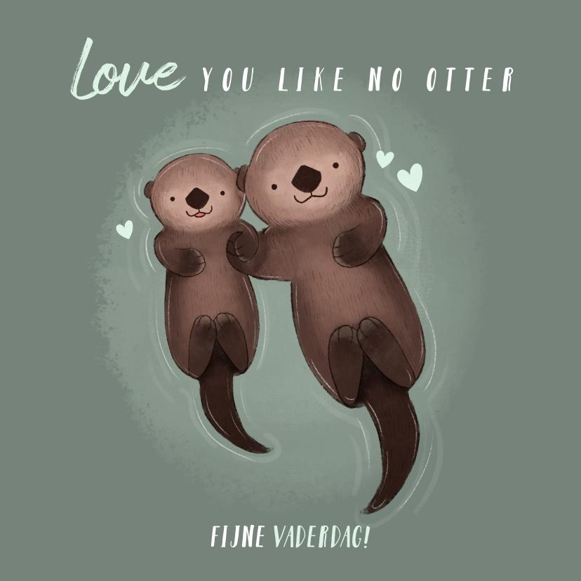 Vaderdag kaarten - Lieve vaderdag kaart otters Love you like no otter & hartjes