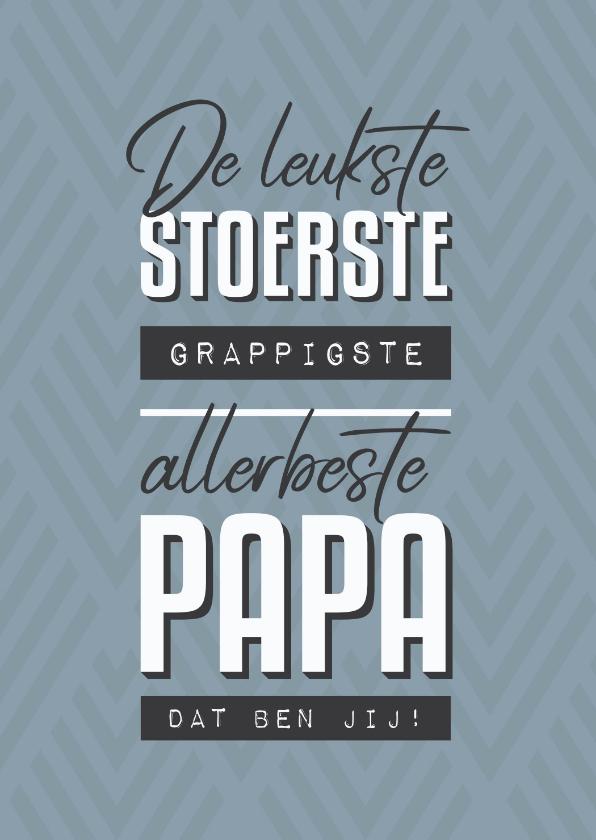 Vaderdag kaarten - Vaderdagkaart leukste papa grafisch