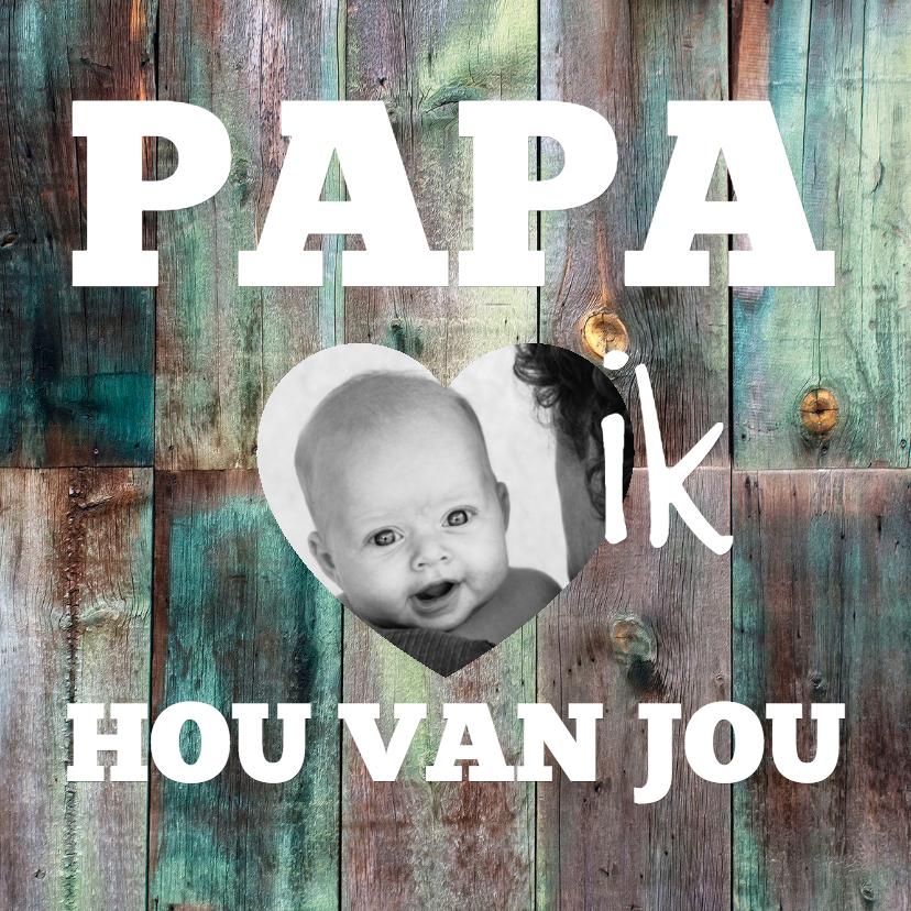 Vaderdag kaarten - Papa ik hou van jou-isf