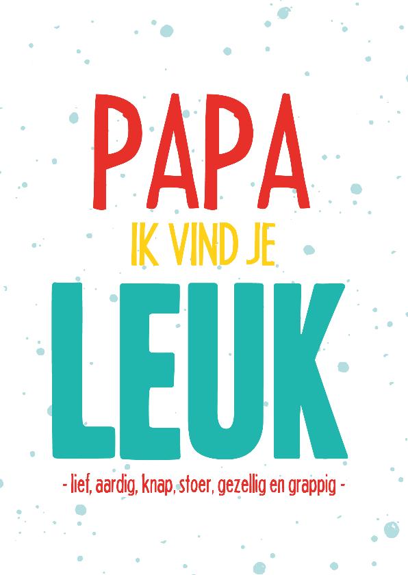 Vaderdag kaarten - Papa ik vind je leuk