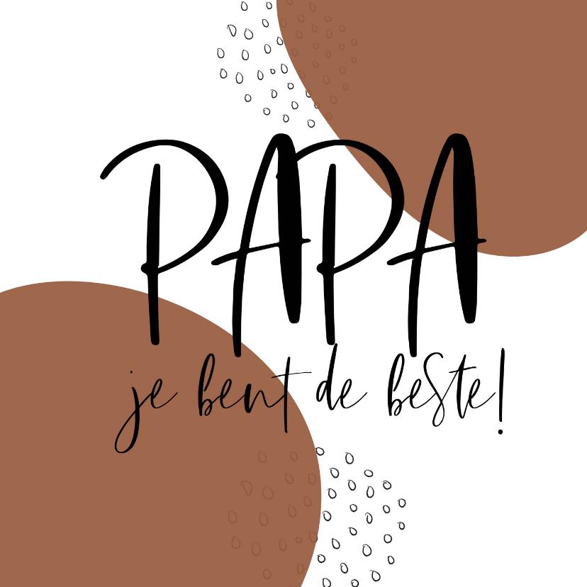 Vaderdag kaarten - Papa je bent de beste papa van de hele wereld Roest