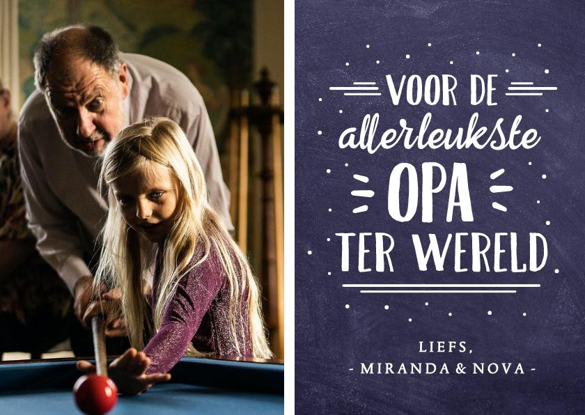 Vaderdag kaarten - Stijlvolle vaderdagkaart voor opa met eigen foto