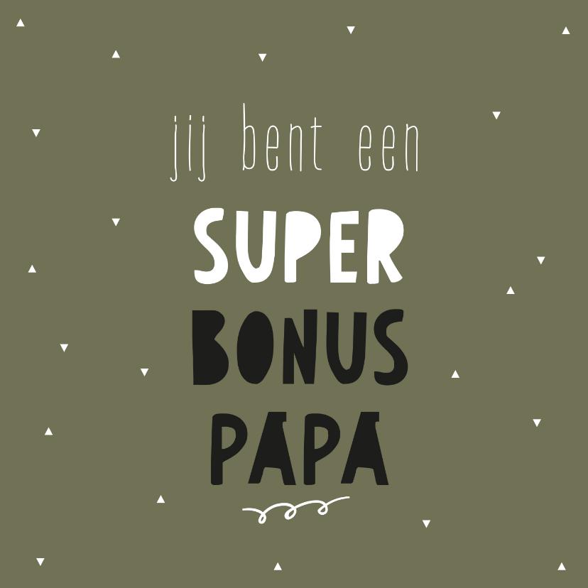 Vaderdag kaarten - Vaderdag - jij bent een super bonus papa