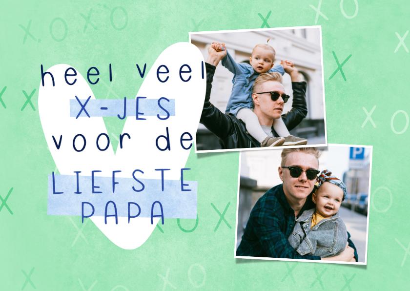 Vaderdag kaarten - Vaderdag kaart 2 foto's veel kusjes voor de liefste papa