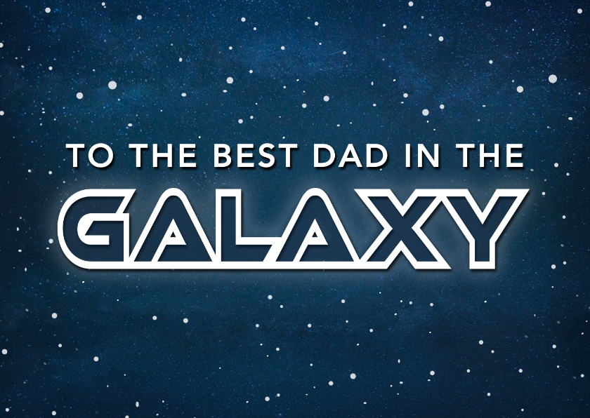 Vaderdag kaarten - Vaderdag kaart best dad in the galaxy - ruimte thema