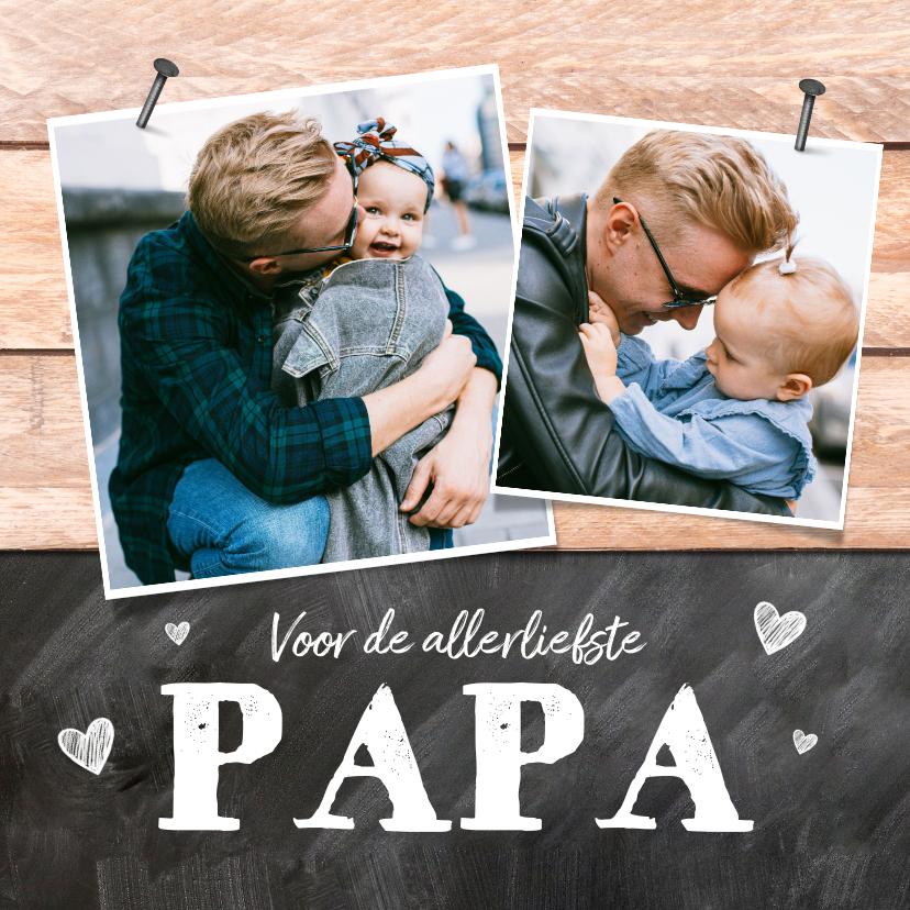 Vaderdag kaarten - Vaderdag kaart foto's hout krijtbord hartjes liefste papa