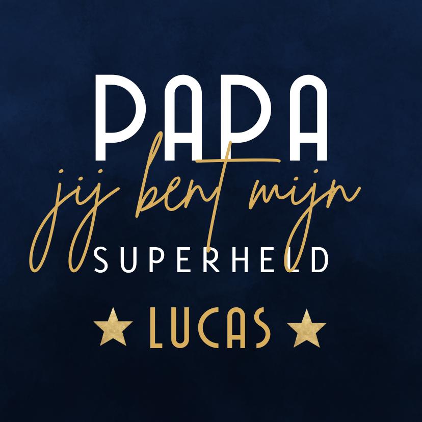 Vaderdag kaarten - Vaderdag kaart papa jij bent mijn superheld met naam