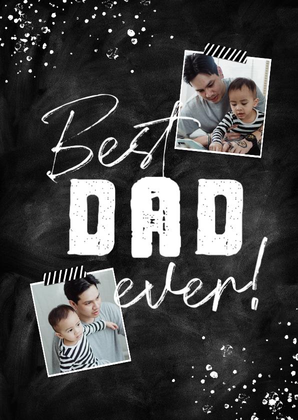 Vaderdag kaarten - Vaderdagkaart best dad ever krijt spetters foto