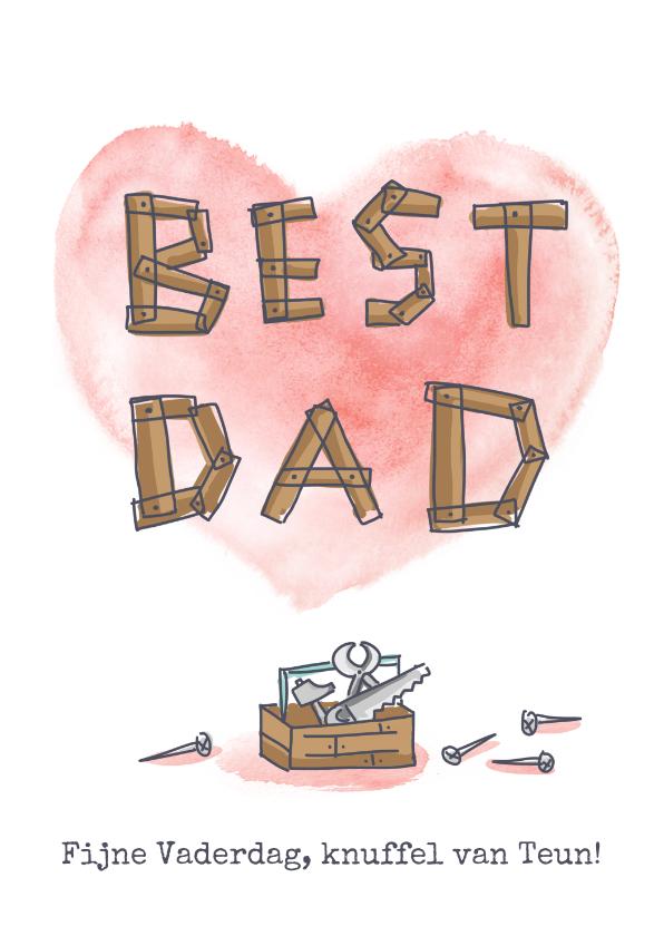 Vaderdag kaarten - Vaderdagkaart best dad timmerwerk en groot hart