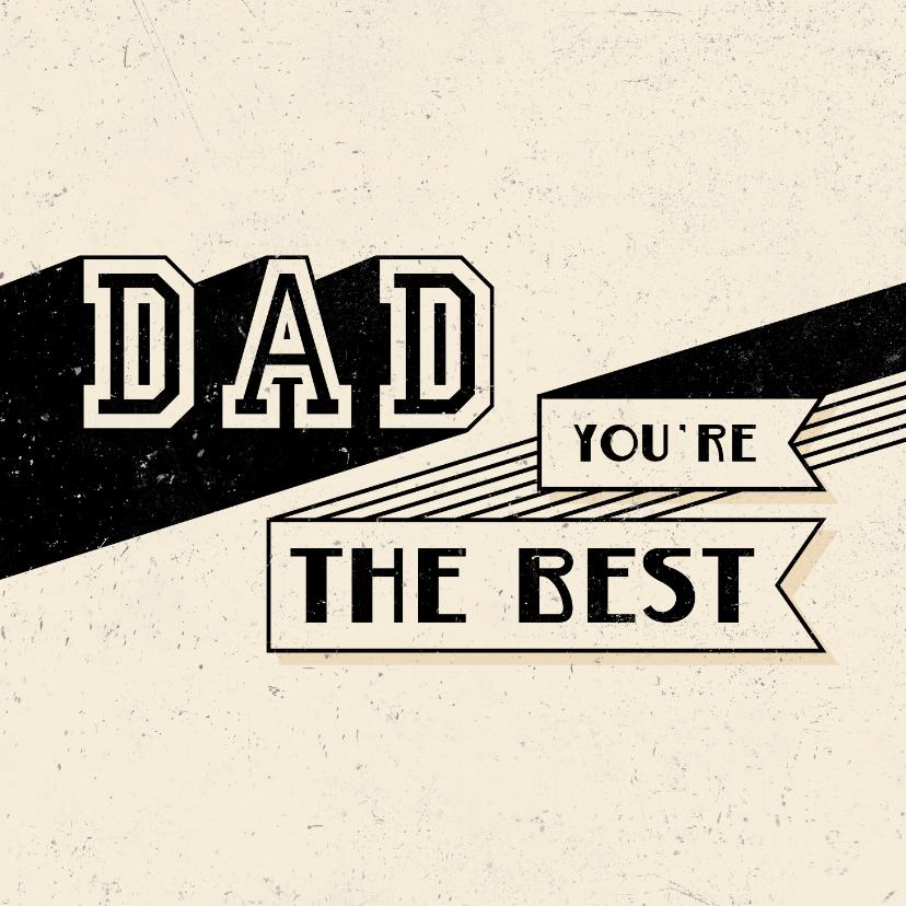 Vaderdag kaarten - Vaderdagkaart DAD you're the best retro