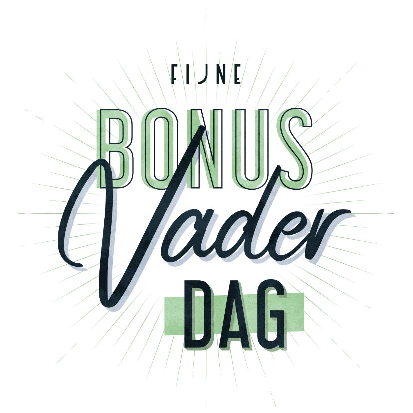 Vaderdag kaarten - Vaderdagkaart fijne bonusvaderdag typografisch