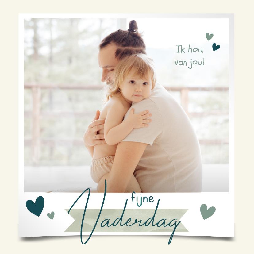 Vaderdag kaarten - Vaderdagkaart fijne Vaderdag met grote foto en hartjes