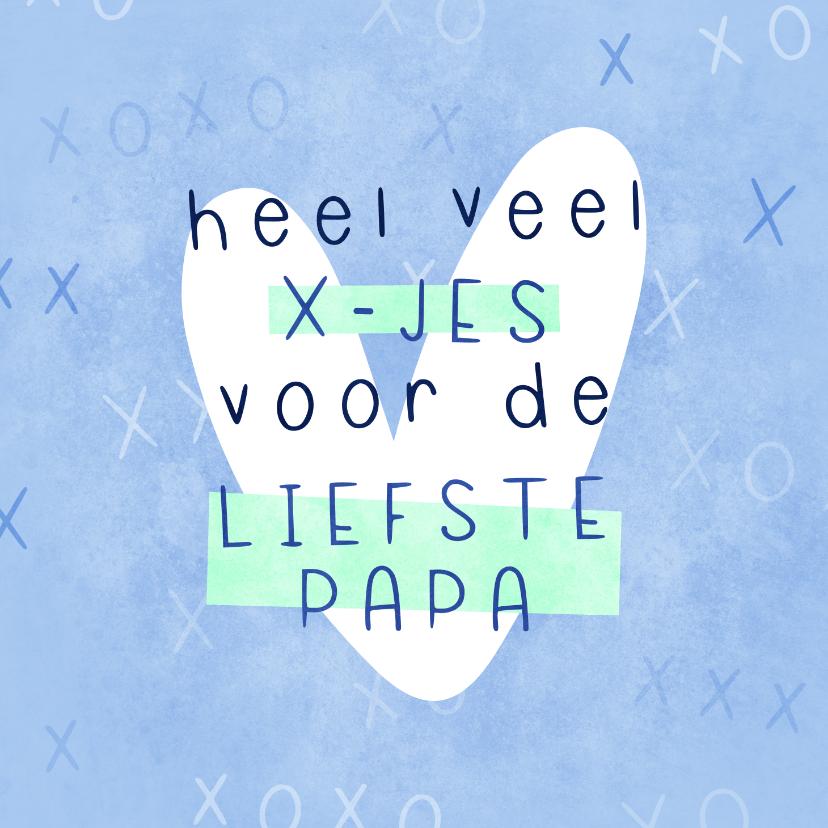 Vaderdag kaarten - Vaderdagkaart heel veel kusjes voor de liefste papa