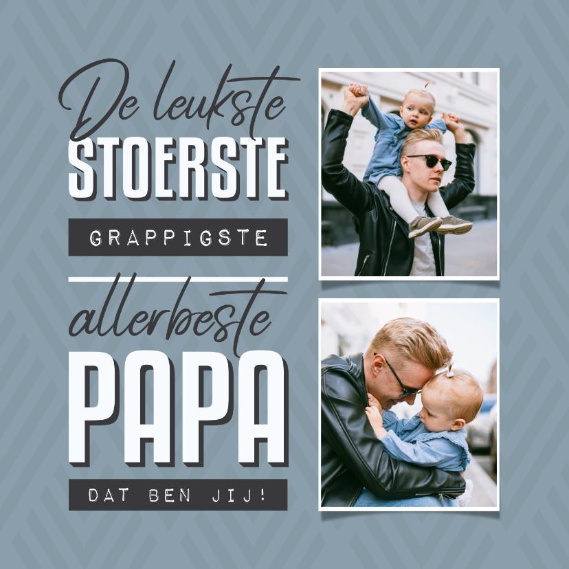 Vaderdag kaarten - Vaderdagkaart leukste papa grafisch met foto's