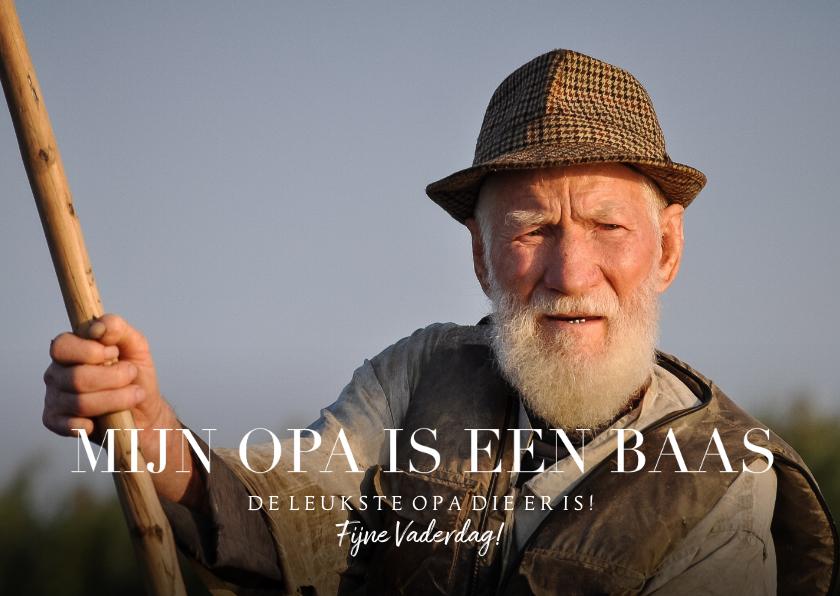Vaderdag kaarten - Vaderdagkaart 'mijn opa is een baas' met grote foto