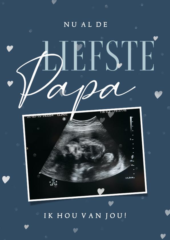 Vaderdag kaarten - Vaderdagkaart nu al de liefste papa met echo en hartjes